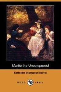 Martie the Unconquered (Dodo Press)