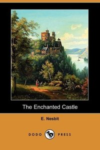 The Enchanted Castle (Dodo Press)