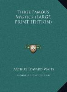 Three Famous Mystics (LARGE PRINT EDITION)