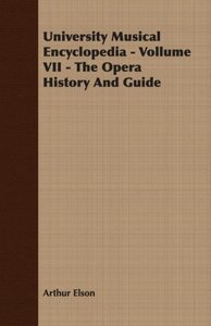 University Musical Encyclopedia - Vollume VII - The Opera Histor