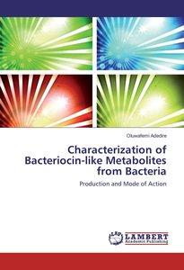 Characterization of Bacteriocin-like Metabolites from Bacteria