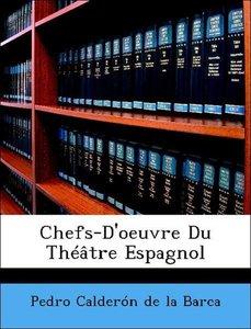 Chefs-D'oeuvre Du Théâtre Espagnol