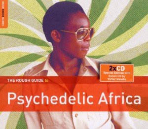 Rough Guide: Psychedelic Africa (+