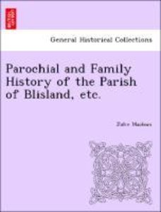 Parochial and Family History of the Parish of Blisland, etc.
