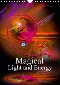 Magical Light and Energy (Wall Calendar 2015 DIN A4 Portrait)