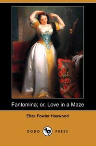 Fantomina; Or, Love in a Maze (Dodo Press)