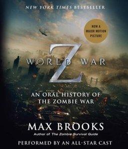 World War Z: The Complete Edition. Movie Tie-In