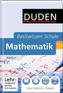 Duden Basiswissen Schule. Mathematik Abitur