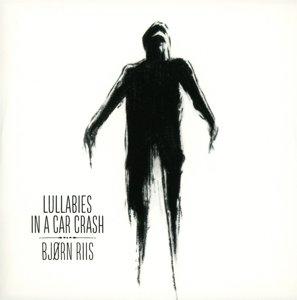 Lullabies In A Car Crash (Deluxe Digipack)
