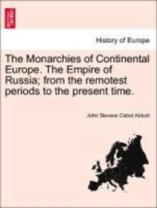 The Monarchies of Continental Europe. The Empire of Russia; from