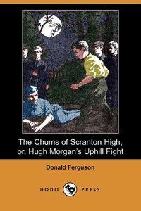 CHUMS OF SCRANTON HIGH OR HUGH