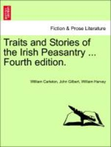 Traits and Stories of the Irish Peasantry ... FIFTh edition. VOL