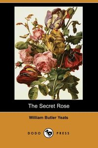 The Secret Rose (Dodo Press)