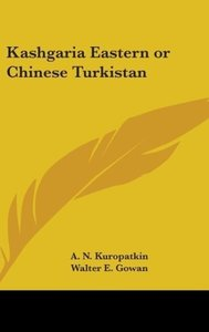 Kashgaria Eastern or Chinese Turkistan