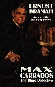 Max Carrrados, the Blind Detective