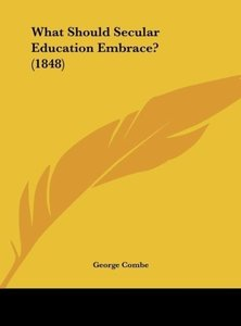 What Should Secular Education Embrace? (1848)