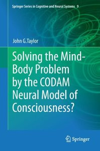 Solving the Mind-Body Problem by the CODAM Neural Model of Consc