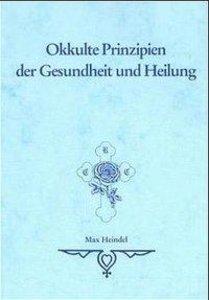 Okkulte Prinzipien der Gesundheit und Heilung