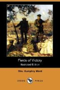 Fields of Victory (Illustraterd Edition) (Dodo Press)