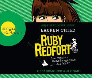 Ruby Redfort. Gefährlicher als Gold