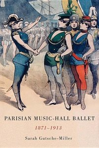 Parisian Music-Hall Ballet, 1871-1913