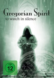 Gregorian Spirit-To Watch In Silence