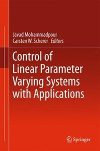 Control of Linear Parameter Varying Systems with Applications