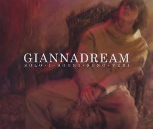 Giannadream-Solo I Sogni Sono Veri