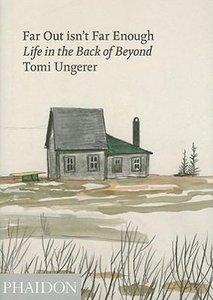 Tomi Ungerer: Far Out isn't Far Enough