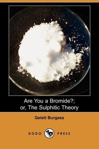 Are You a Bromide?; Or, the Sulphitic Theory (Dodo Press)