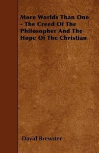 More Worlds Than One - The Creed Of The Philosopher And The Hope