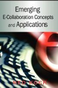 Emerging E-Collaboration Concepts and Applications