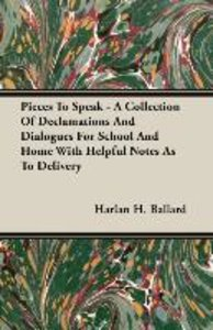 Pieces To Speak - A Collection Of Declamations And Dialogues For