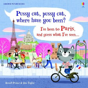 Pussy Cat, Pussy Cat, Where Have You Been? I\'ve been to Paris a