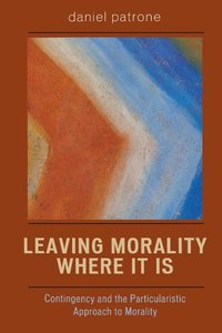 Leaving Morality Where It Is