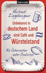 Unbekannt in deutschem Land sind Café und Würstelstand