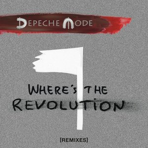 Where\'s the Revolution (Remixes)