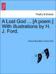 A Lost God ... [A poem.] With illustrations by H. J. Ford.