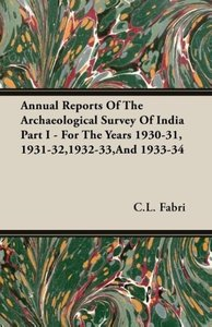 Annual Reports Of The Archaeological Survey Of India Part I - Fo