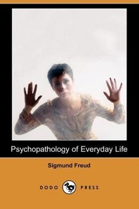 Psychopathology of Everyday Life (Dodo Press)