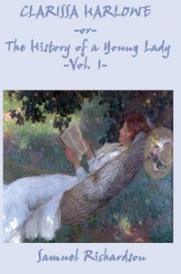 Clarissa Harlowe -Or- The History of a Young Lady -Vol. 1-
