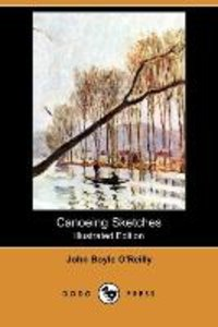 Canoeing Sketches (Illustrated Edition) (Dodo Press)