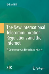 The New International Telecommunication Regulations and the Inte