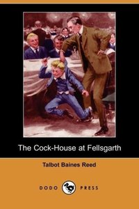 The Cock-House at Fellsgarth (Dodo Press)