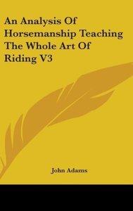 An Analysis Of Horsemanship Teaching The Whole Art Of Riding V3