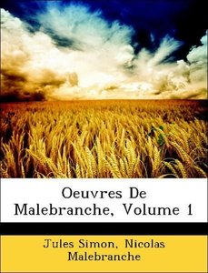 Oeuvres De Malebranche, Volume 1