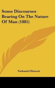 Some Discourses Bearing On The Nature Of Man (1885)