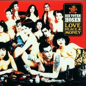 Toten Hosen, D: Love,Peace & Money