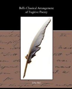 Bell s Classical Arrangement of Fugitive Poetry