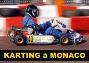 Karting à Monaco (Calendrier mural 2015 DIN A3 horizontal)